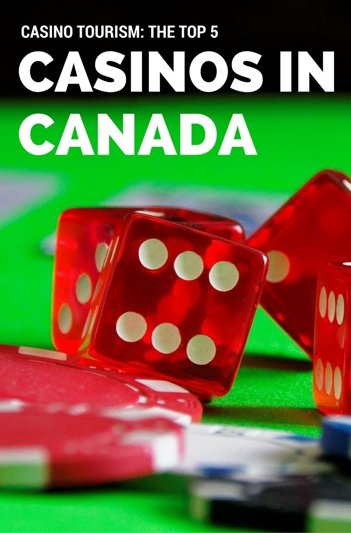Casino Tourism: The Top 5 Casinos in Canada | Top casino, Tourism