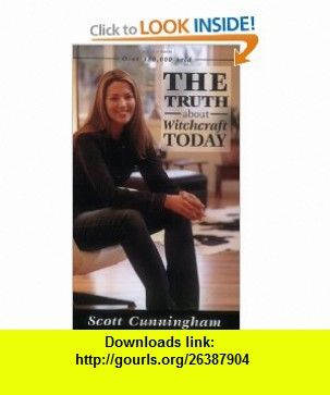 The Truth About Witchcraft Today (Truth About Series) (9780875421278) Scott Cunningham , ISBN-10: 087542127X  , ISBN-13: 978-0875421278 ,  , tutorials , pdf , ebook , torrent , downloads , rapidshare , filesonic , hotfile , megaupload , fileserve