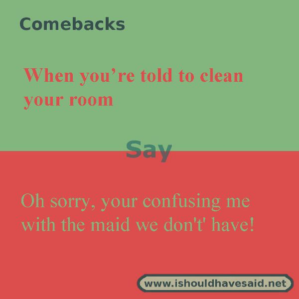 Funny replies when you are told to clean your room | Random
