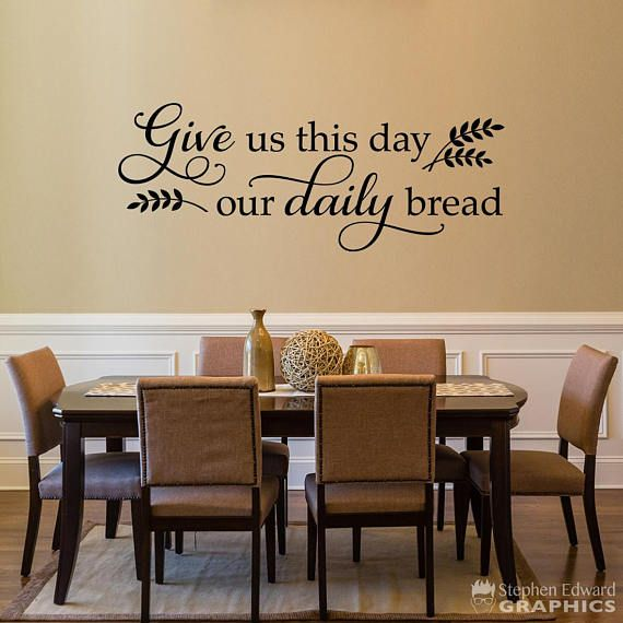 Give Us This Day Our Daily Bread Decal Dining Room Decor - Dining room wall decals