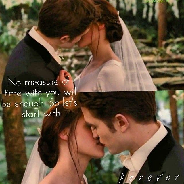 """""""No measure of time with you will be enough. So let's start with f o r e v e r"""" @twilightsaga_xo"""