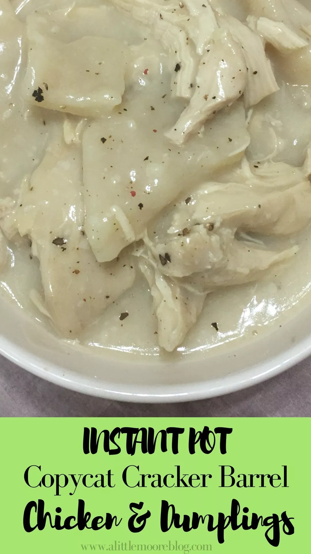 Instant Pot Copycat Cracker Barrel Chicken and Dumplings - A Little Moore