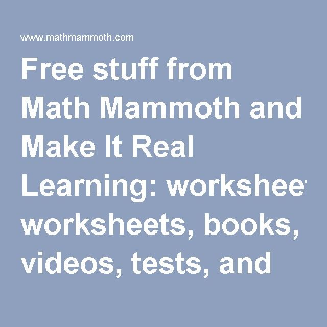 Free stuff from Math Mammoth and Make It Real Learning: worksheets ...