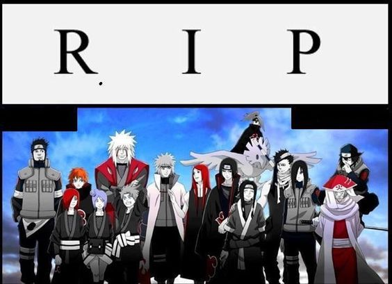 NARUTO SHIPPUDEN, RIP Characters those dead