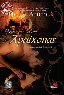 Resenha: Não Posso me Apaixonar - Bella Andre - Os Sullivans - Livro 03 @Editora Novo Conceito  http://www.cacholaliteraria.com.br/2013/05/resenha-nao-posso-me-apaixonar.html#.UaOEIdLU9cc