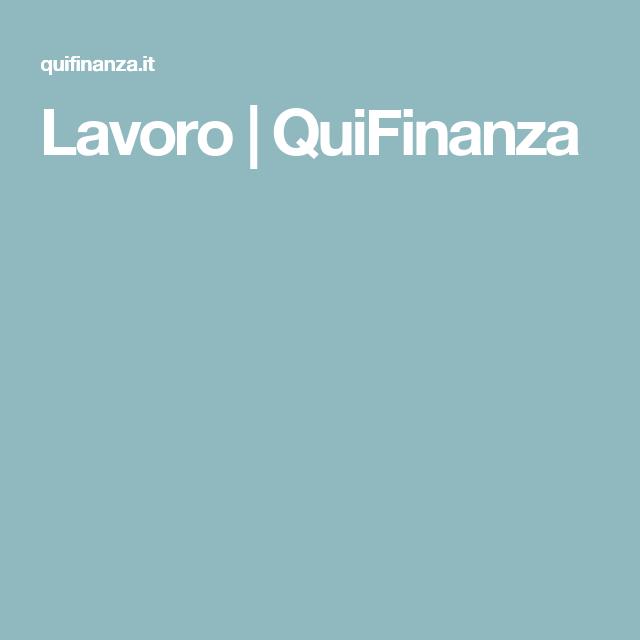 Lavoro   QuiFinanza