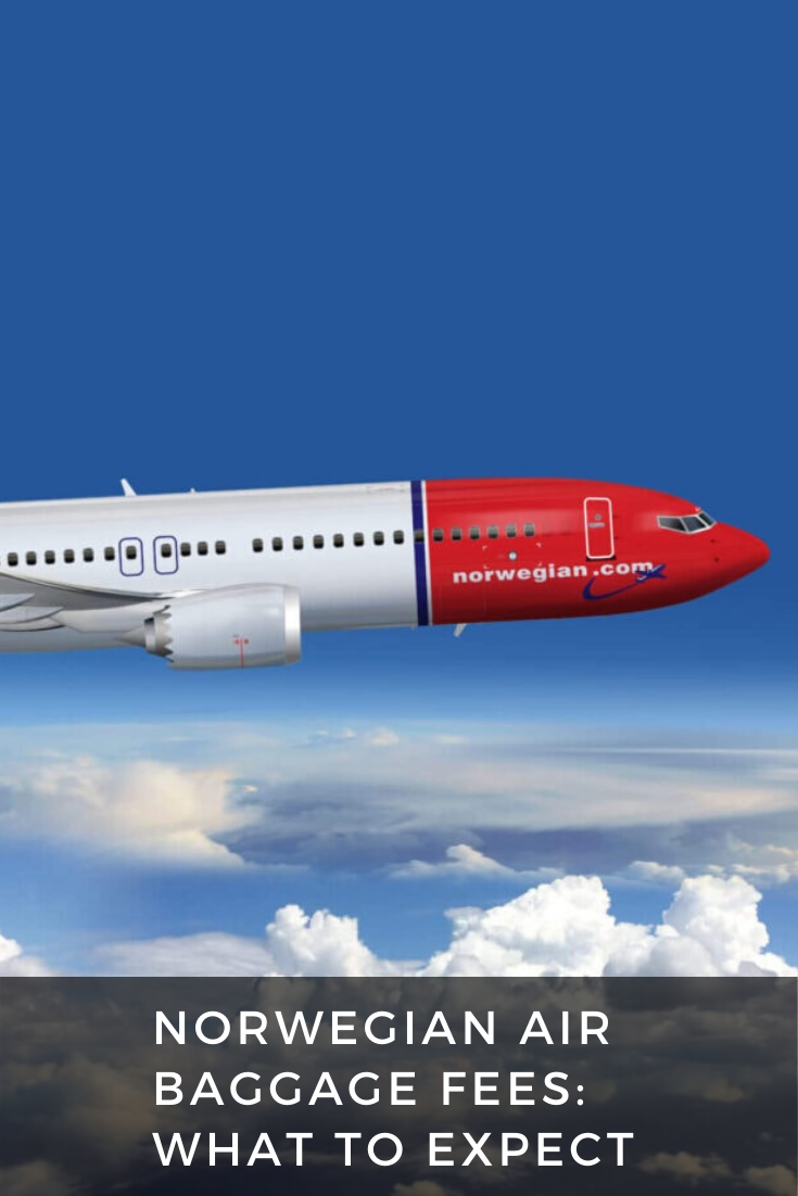 Norwegian Air Baggage Fees 2020 What To Expect Chester Luggage Suitcases Carry Ons Norwegian Air Traveling By Yourself Norwegian