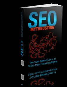 SEO Mythbusting- The Truth Behind Some of SEO's Most Polarizing Myths