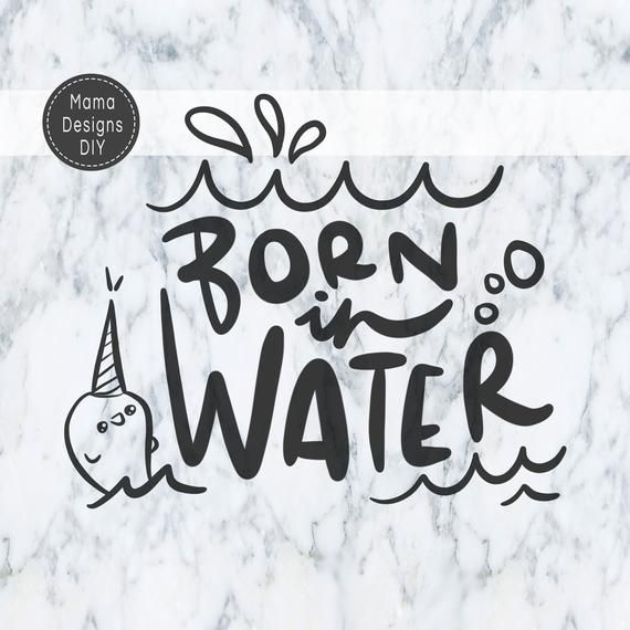 Born In Water, SVG & PNG Cut File, Newborn, Birth Onesie, Crunchy Mama, Mom, Mum, Pregnant, Pregnanc #mumsetc