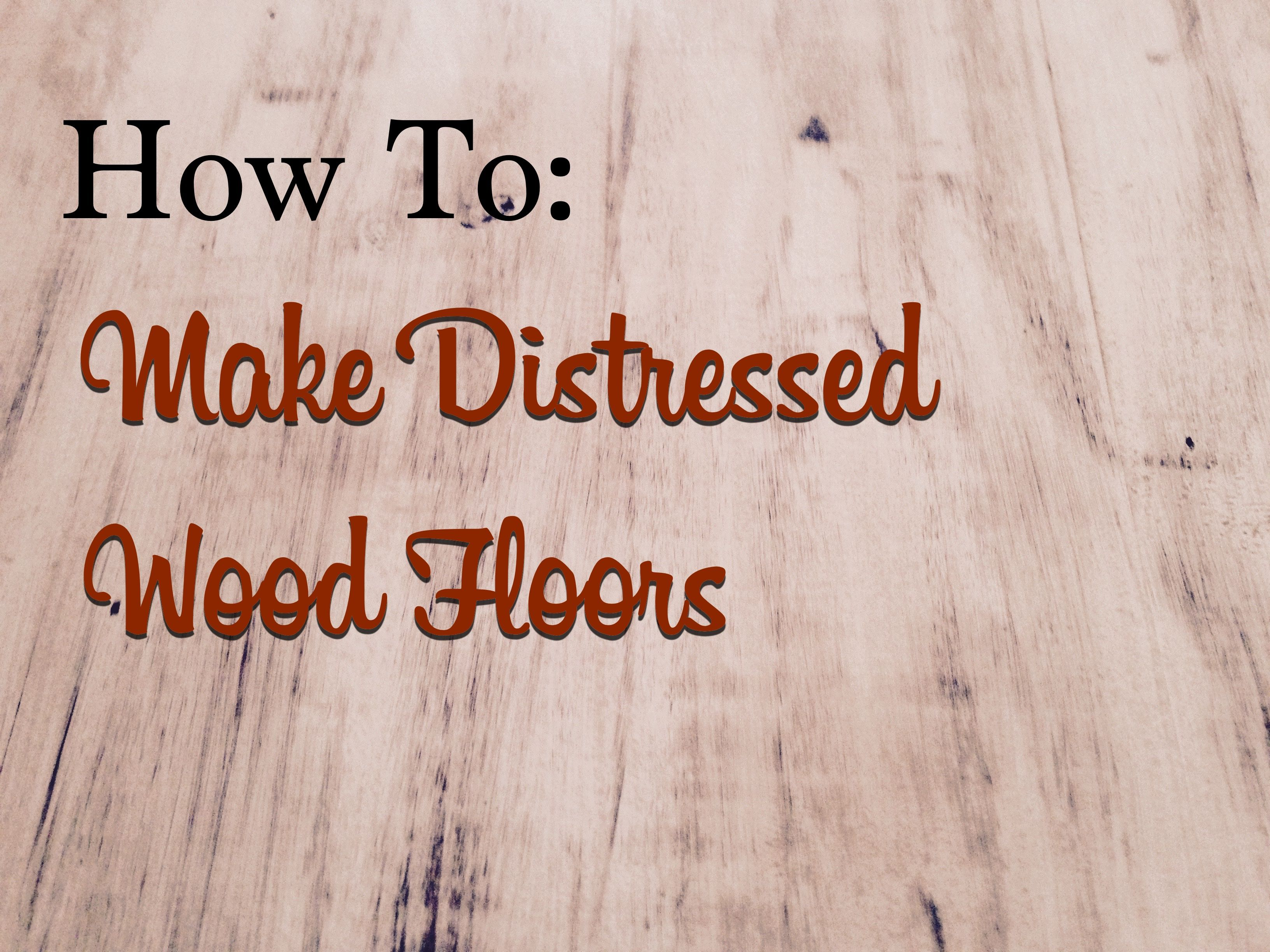 How To Make Distressed Wood Floors   The Craftsman Blog ...