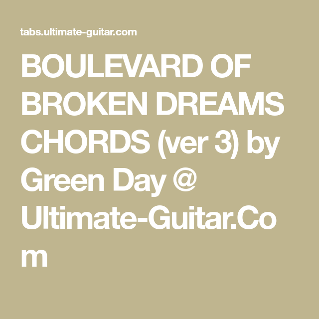 BOULEVARD OF BROKEN DREAMS CHORDS (ver 3) by Green Day @ Ultimate ...