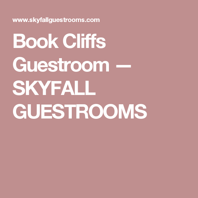 Book Cliffs Guestroom — SKYFALL GUESTROOMS
