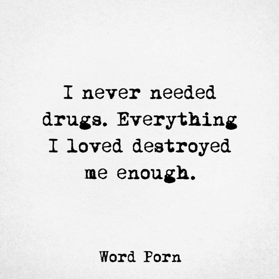 Drug Quotes Unique Never Needed Drug Quotes  Pinterest  Truths Thoughts And .
