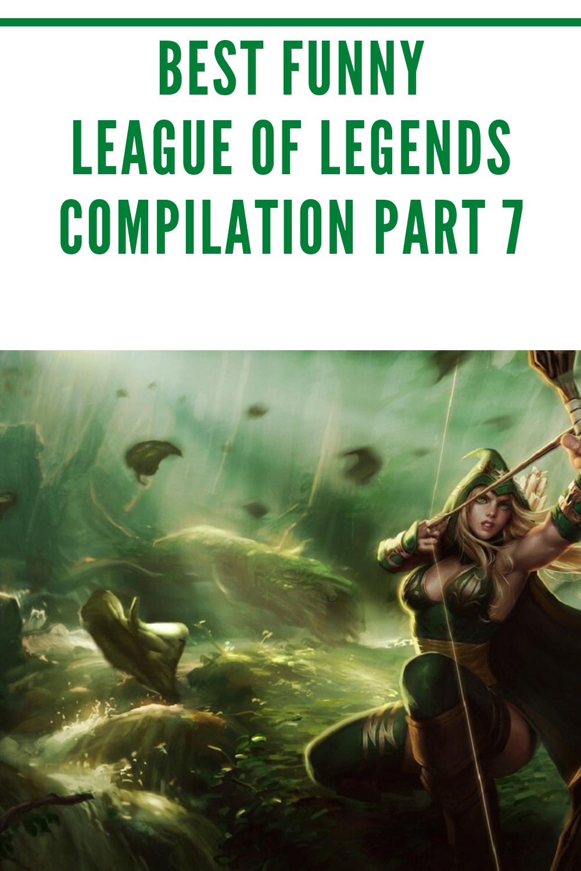 Best Funny League Of Legends Compilation Part 7