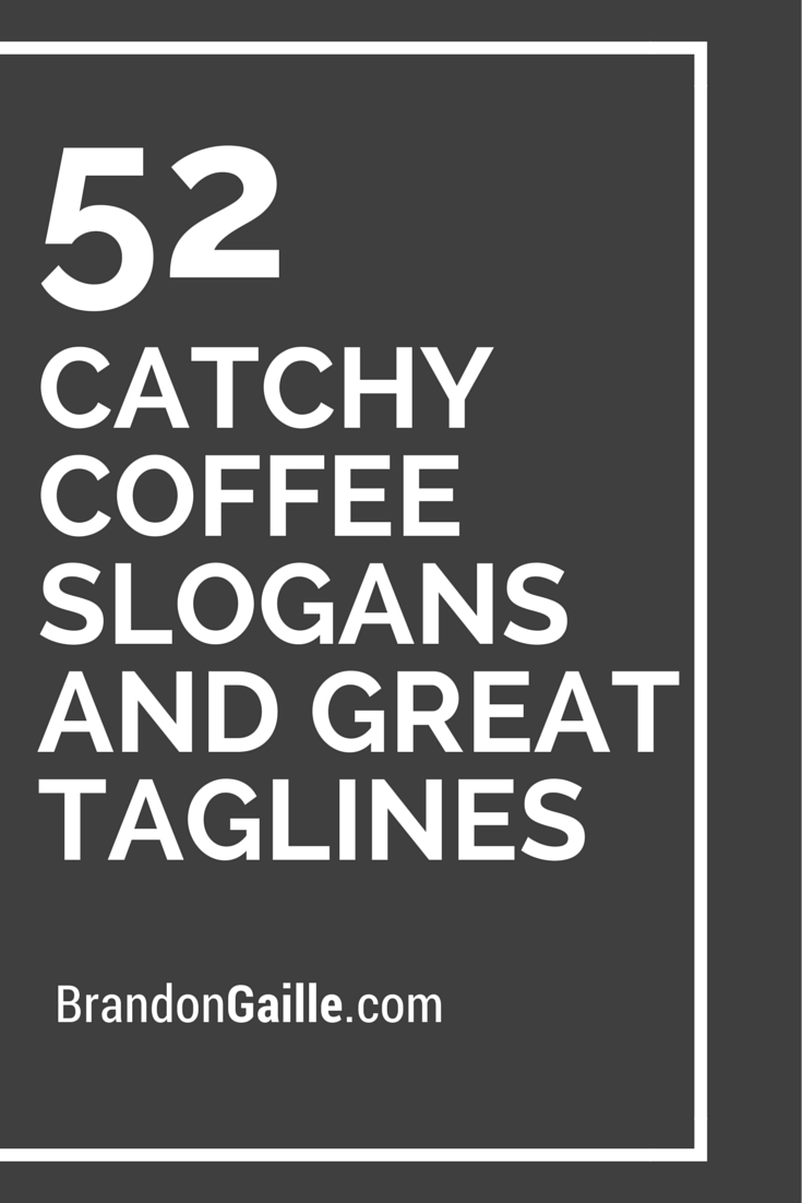 List Of 53 Catchy Coffee Slogans And Great Taglines