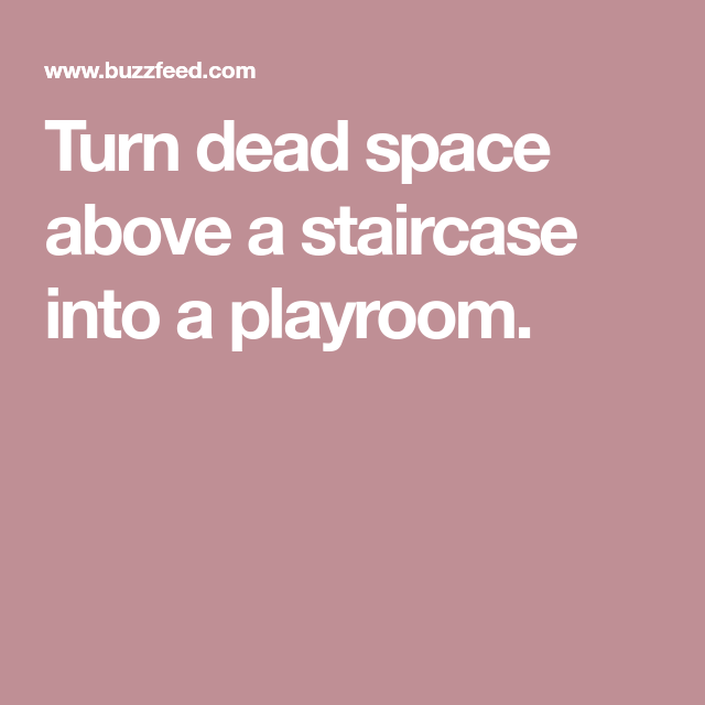 Stair Design Budget And Important Things To Consider: Turn Dead Space Above A Staircase Into A Playroom.