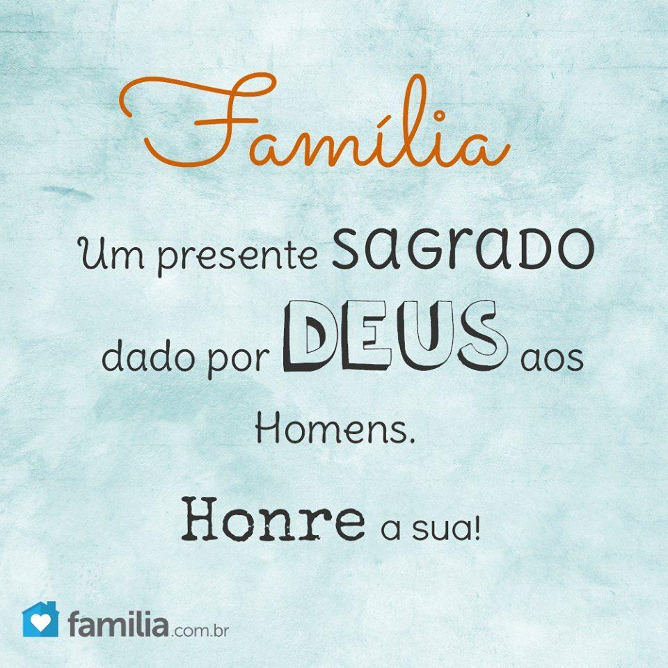 A Família é Um Presente De Deus Honre A Sua Frases Frases God