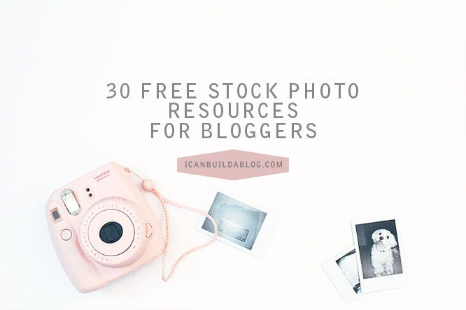 30 Free Stock Photo Resources For Your Blog Posts | free