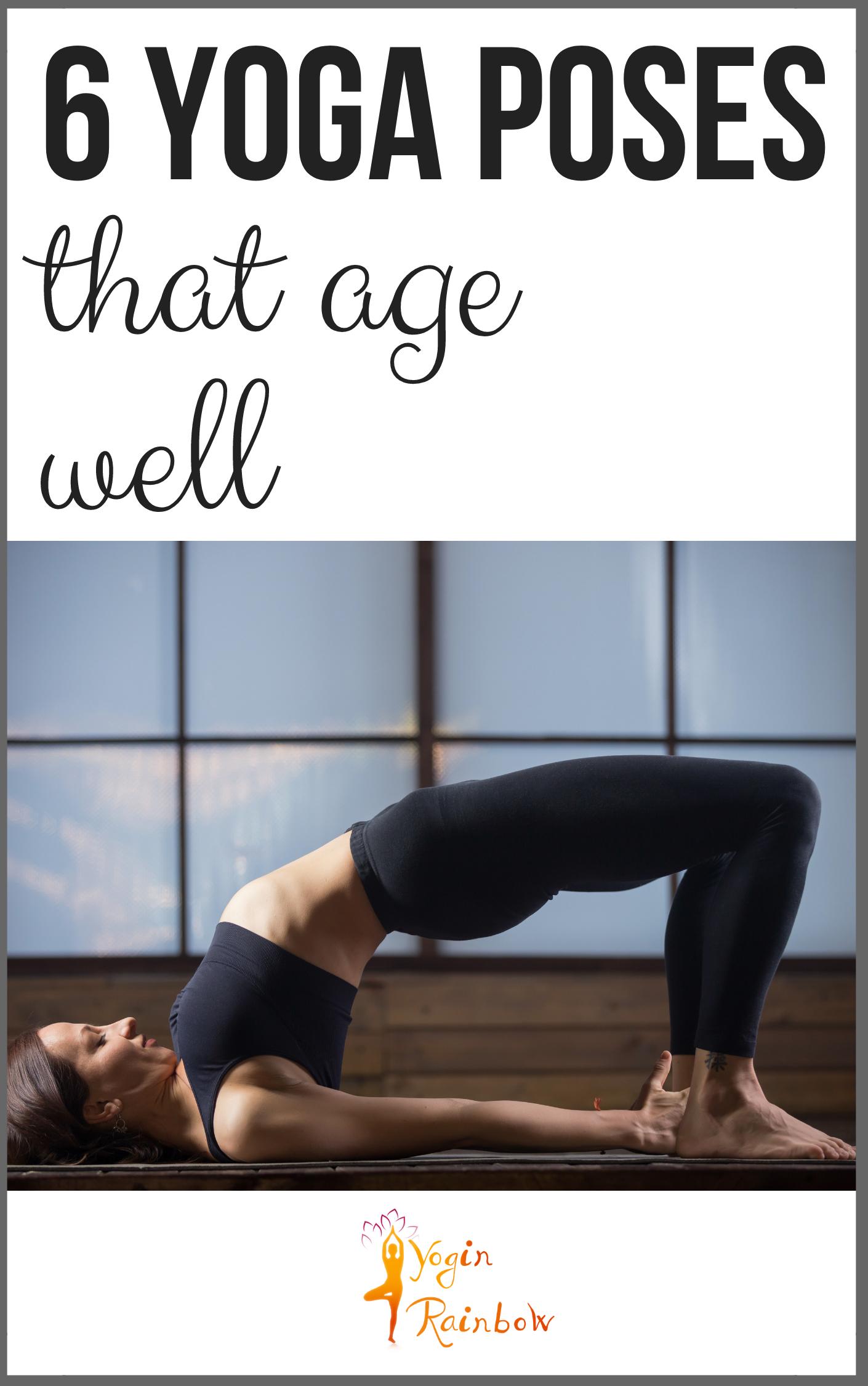 6 Yoga Poses That Age Well Yoga Yoga Poses Spiritual Spirituality Yoga Workout Yoga For Beginners Namaste Mind Workout Workout For Beginners Yoga Poses