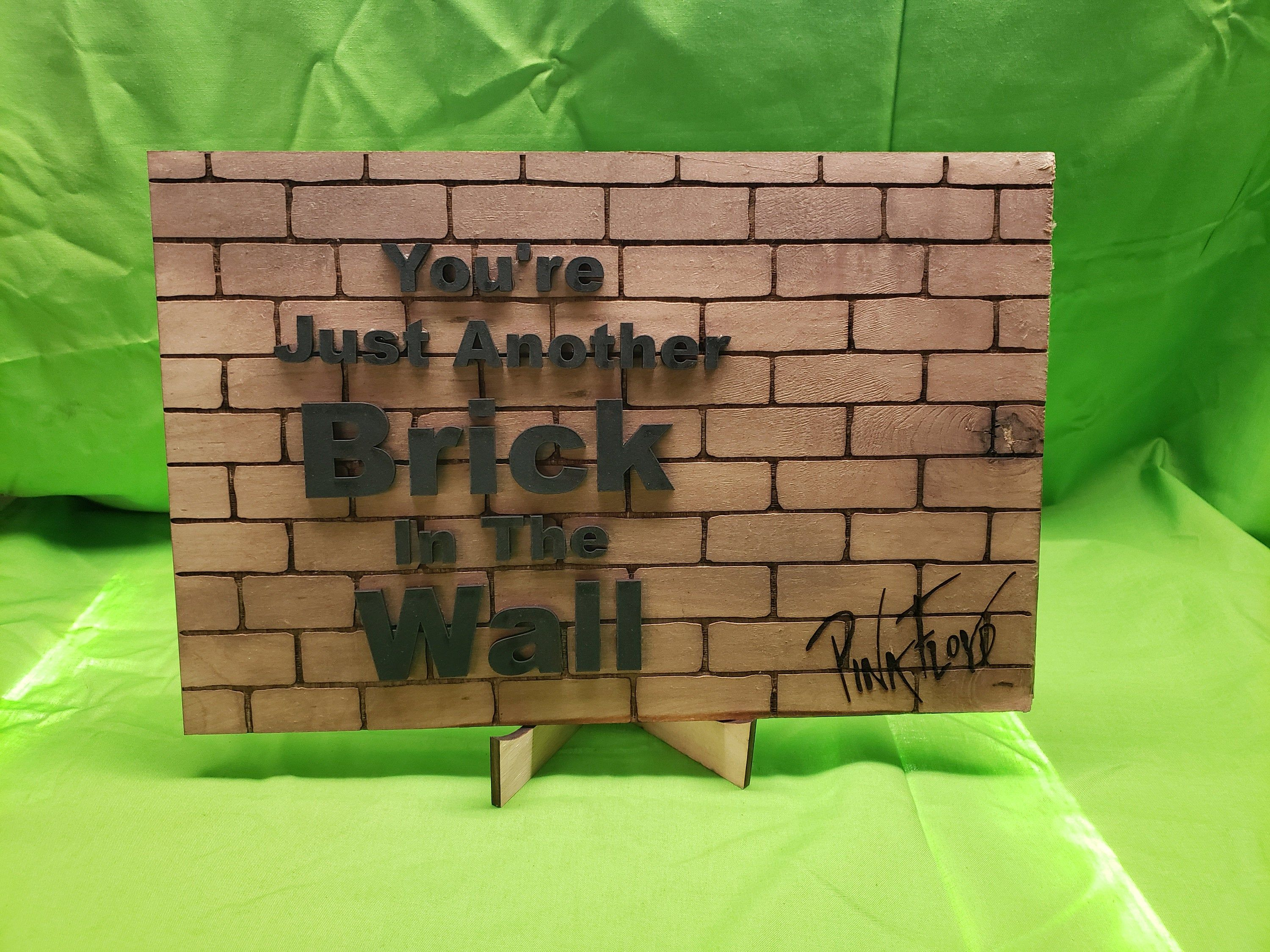Pink Floyd Your E Just Another Brick On The Wall Wooden Sign