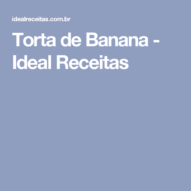 Torta de Banana - Ideal Receitas