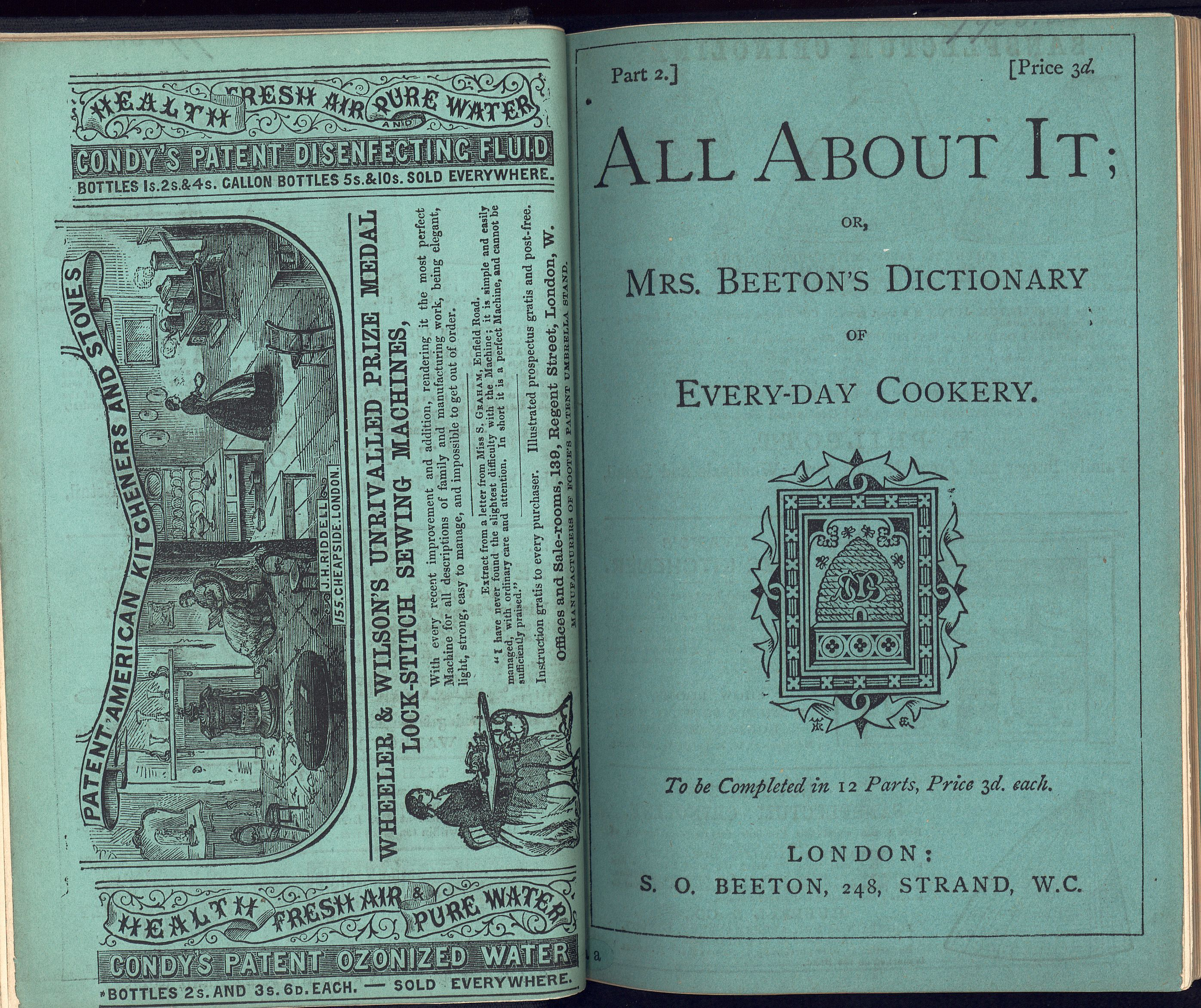 All about it; Mrs. Beeton's Dictionary of Every-Day Cookery. The British Library copy is at shelf mark 12202ee1/1 There are twelve parts in this copy. Each part was issued price 3d. Samuel Beeton's rebus, is on the front cover of each part, and  it was drawn by William Harry Rogers, whose monogram is on the left hand corner. This picture shows the lower cover verso of part 1 and the upper cover recto of part 2.