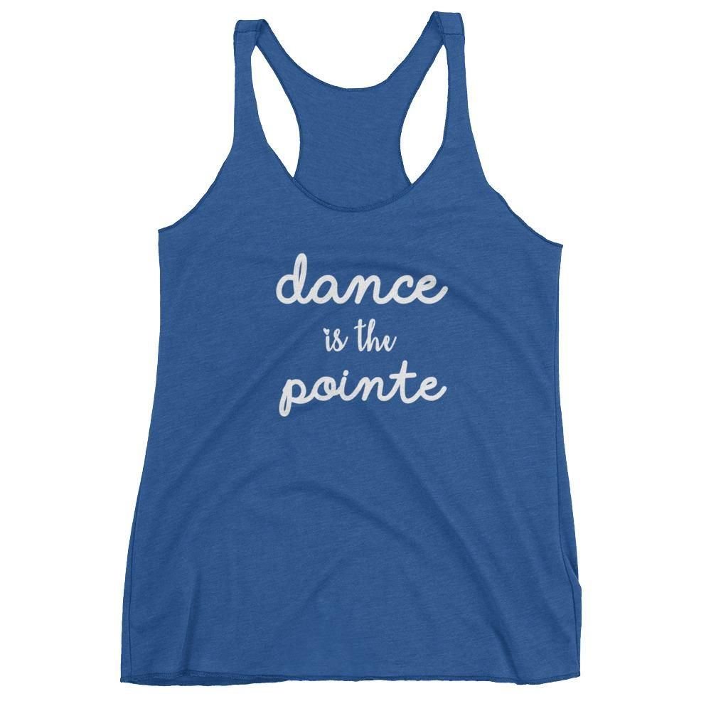 """""""Dance is the Pointe"""" Tank Top"""