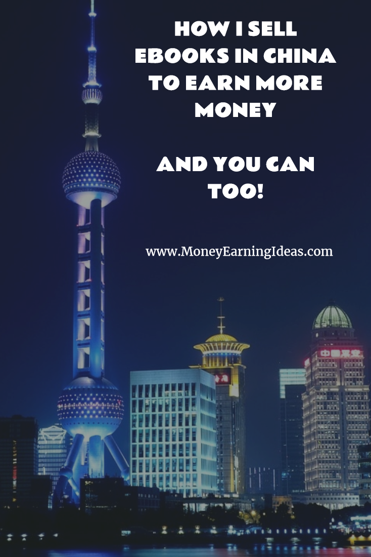 How I sell ebooks in China to earn more money - and so can you!