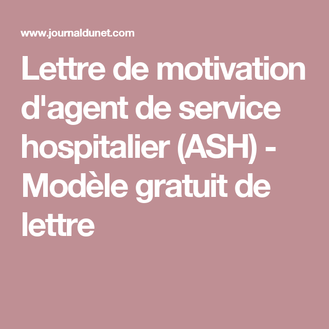 Lettre De Motivation D Agent De Service Hospitalier Ash