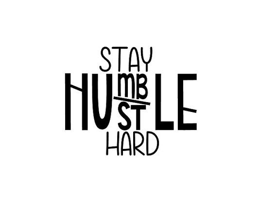 Stay humble hustle hard decal stay humble by simplysmonograms