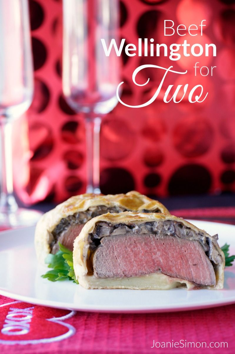 Beef Wellington For Two Recipe Valentine S Day Food Pinterest