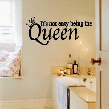 Wall Lettering It's Not Easy Being Queen With Crown Vinyl Decal