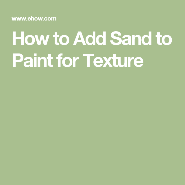 How to Add Sand to Paint for Texture Sand painting Drywall and