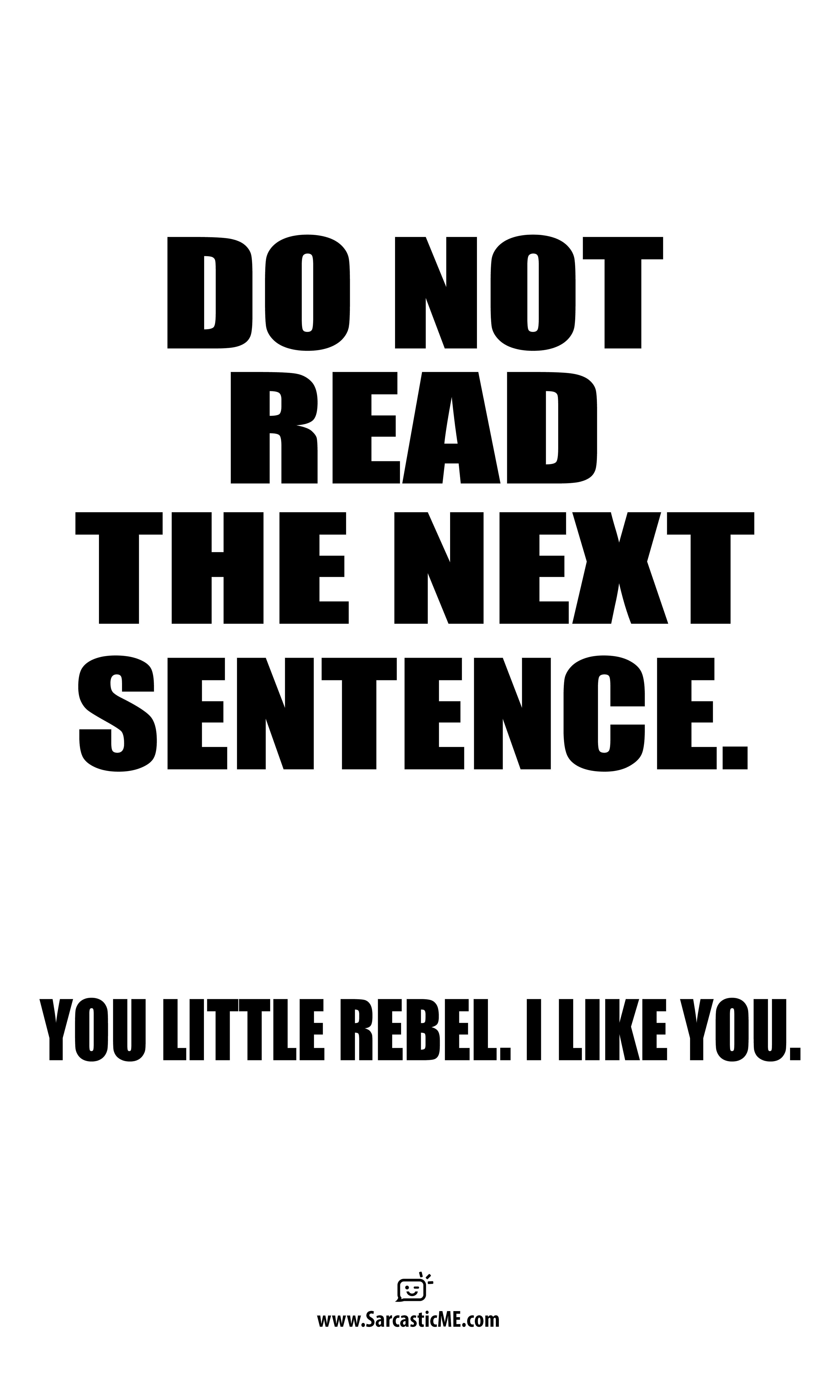 Do Not Read The Next Sentence Unisex T Shirt Cheeky Quotes Fun Quotes Funny Funny Quotes
