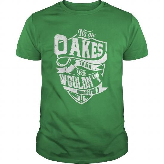 OAKES - #gift for friends #fathers gift. OAKES, shirt design,hoodie outfit. CHEAP PRICE =>...