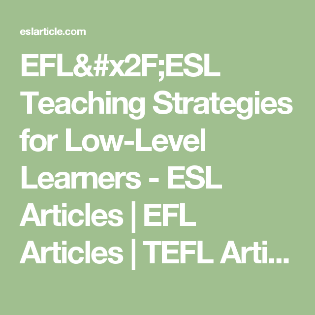 esl teaching strategies essay Strategies for teaching esl student - esl students in the classroom teaching students who have a limited understanding of the english language can be a daunting task since esl students speak a different language at home, some of them do not know the meanings of simple english words and phrases, and it can be difficult for teachers to.