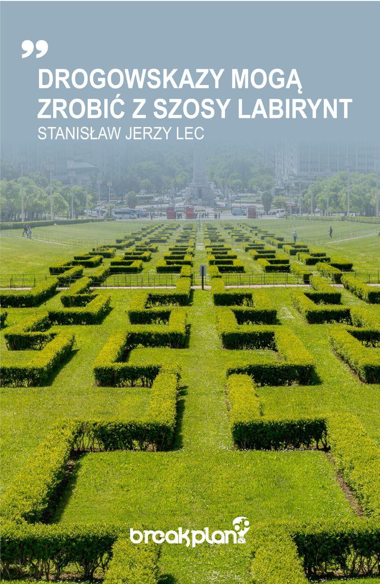 Drogowskazy Mogą Zrobić Z Szosy Labirynt Stanisław Jerzy