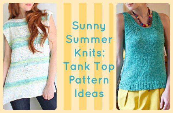 Sunny Summer Knits 16 Tank Top Pattern Ideas Knitting Things