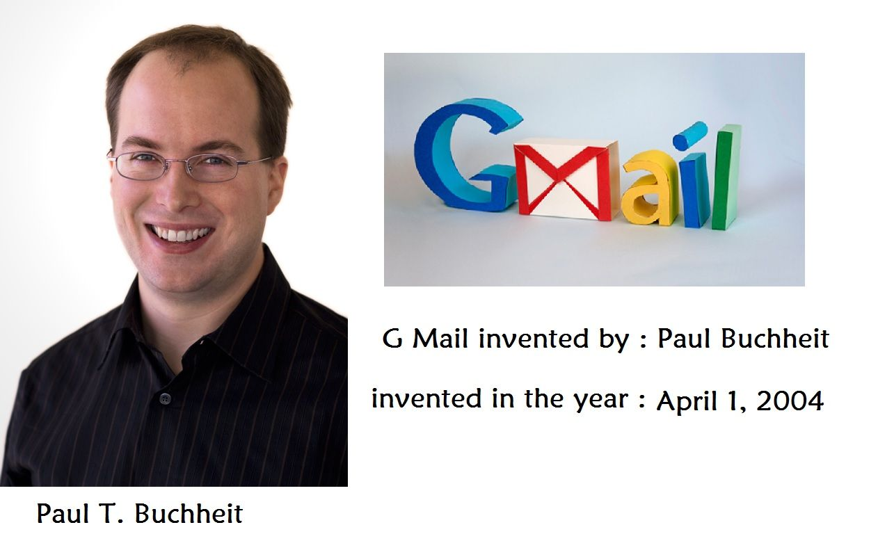 G Mail Is Invented By Paul T Buchheit Year