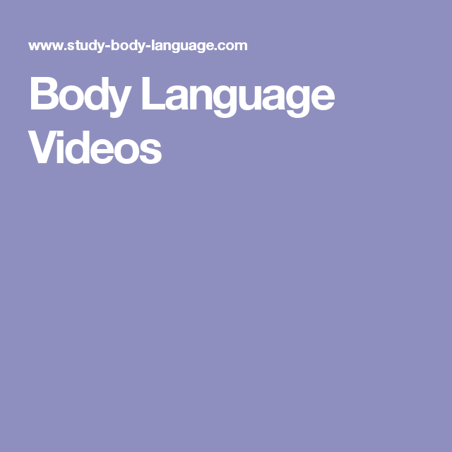 Body Language Videos