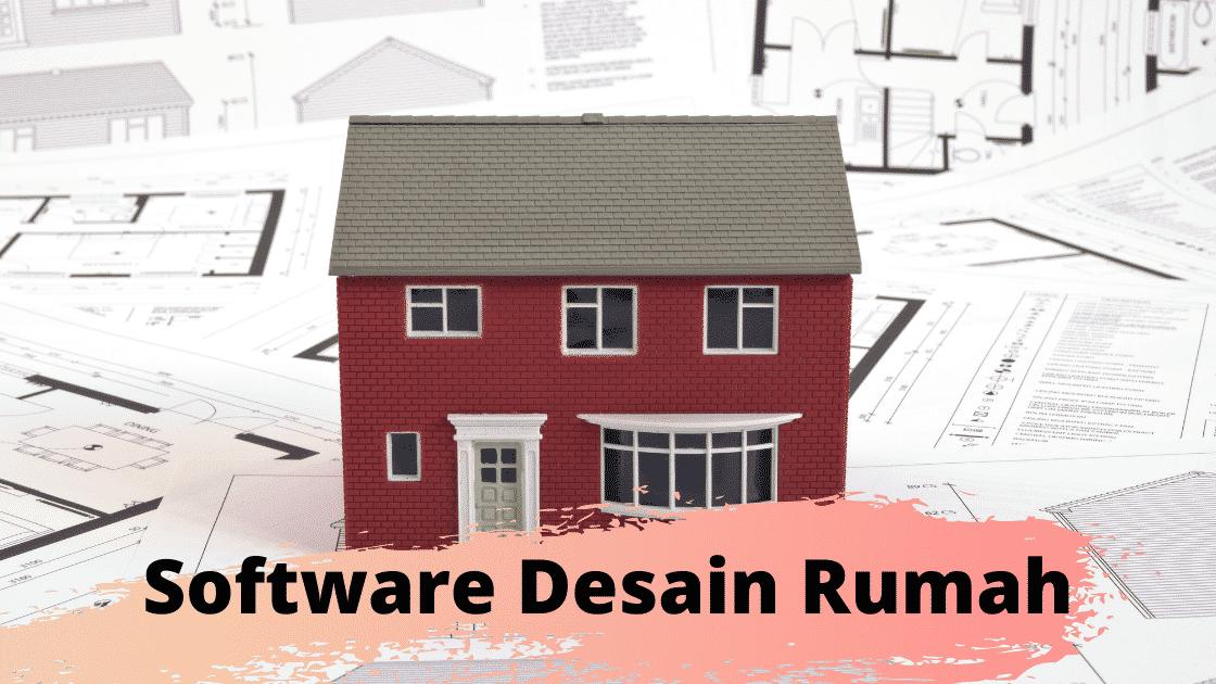 Software Desain Rumah Terbaik Untuk Pro Dan Pemula Desain Rumah Rumah Desain