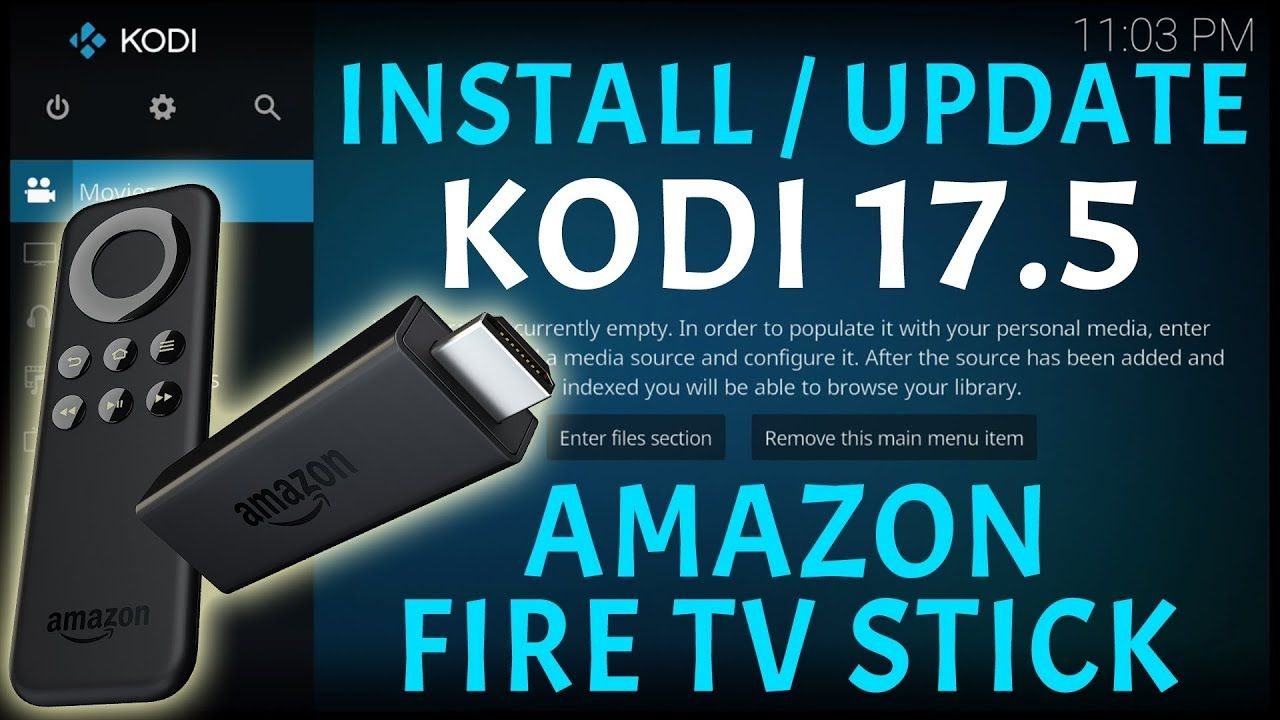 HOW TO INSTALL OR UPDATE KODI 17.5 ON THE AMAZON FIRE TV