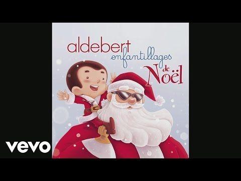 Aldebert Le Necessaire Audio Youtube Chanson De Noel Maman Noel Chants De Noel