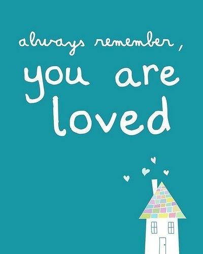 Always Remember You Are Loved It Reminds Me Of The Childrens