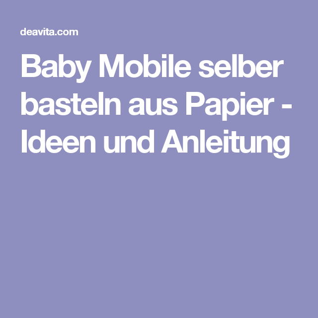 baby mobile selber basteln aus papier ideen und. Black Bedroom Furniture Sets. Home Design Ideas