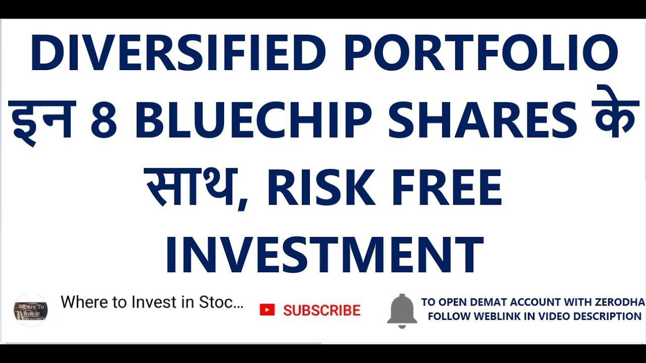 Diversified Portfolio 8 Bluechip Shares Risk Free Investment Share Market Portfolio Yout Risk Free Investments Stock Trading Strategies Where To Invest
