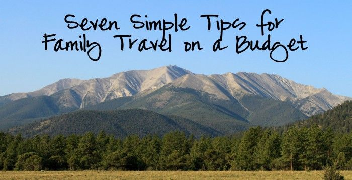 Seven Simple Tips for Family Travel on a Budget