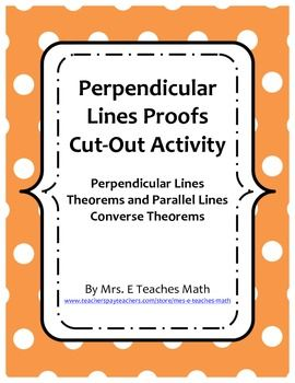 Parallel and Perpendicular Lines Proofs Cut and Paste Activity ...