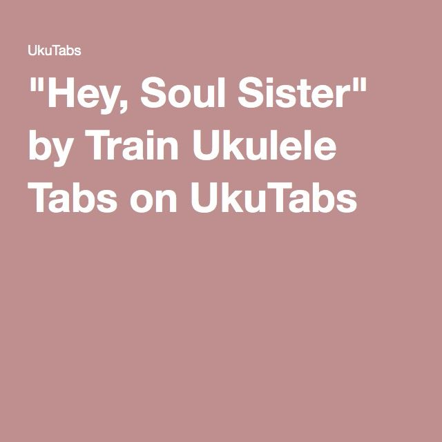 Soul Sister Train Ukulele Tabs Ukulele T Songs Plays