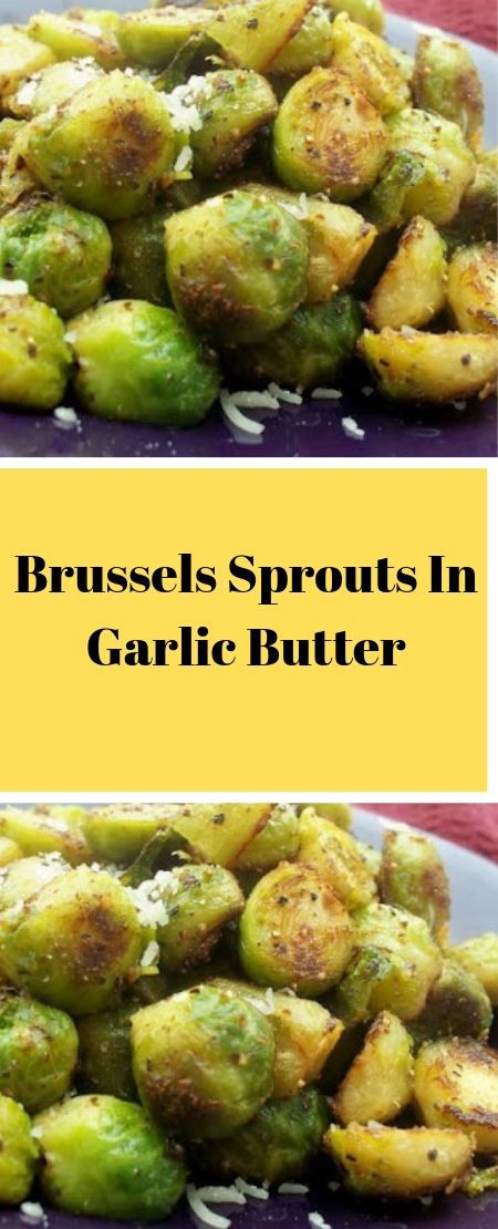 Brussels Sprouts In Garlic Butter Ingredients: 15 Brussels sprouts halved lengthwise 1 1/2 tablespoons butter 1 1/2 tablespoons olive oil 3 cloves garlic, smashed with the flat of a knife freshly grated parmesan cheese (optional) salt and pepper Directions: 1.Melt butter and olive oil in a medium skillet (over medium-high heat) until butter is foamy. 2.Reduce heat to medium, add smashed garlic and cook until lightly browned. 3. Remove garlic and #smashedbrusselsprouts